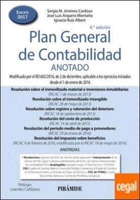 Plan General de Contabilidad ANOTADO . Modificado por el RD 602/2016, de 2 de diciembre, aplicable a los ejercicios iniciados desde el 1 de enero de 2016