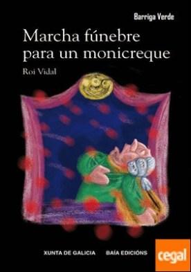 Marcha fúnebre para un monicreque por Vidal Ponte, Roi