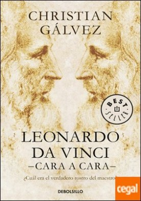 Leonardo da Vinci -cara a cara- . ¿Cuál era el verdadero rostro del maestro?