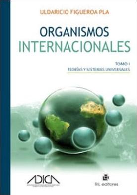 Organismos internacionales (dos tomos) por Uldaricio Figueroa