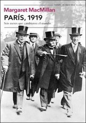 París, 1919. Seis meses que cambiaron el mundo