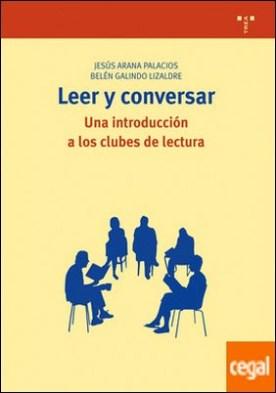Leer y conversar . Una introducción a los clubes de lectura por Arana Palacios, Jesús PDF