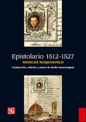 Epistolario 1512-1527 por Nicolás Maquiavelo PDF