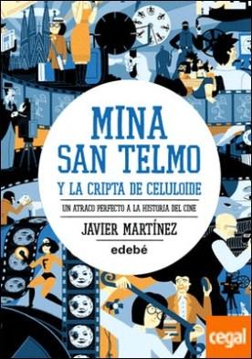 Mina San Telmo y la cripta de celuloide . Un atraco perfecto a la historia del cine (libro 2)