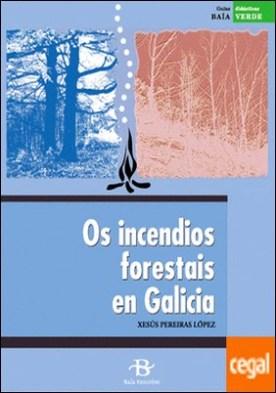 Os incendios forestais en Galicia (+ 24 diapositivas) por Pereiras López, Xesús PDF
