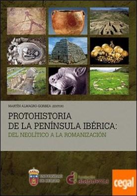 Protohistoria de la Península Ibérica: del Neolítico a la Romanización por Almagro-Gorbea, Martín PDF