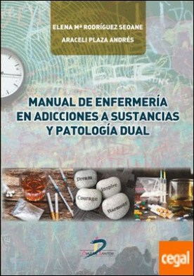 Manual de enfermería en adicciones a sustancias y patología dual por Rodríguez Seoane, Elena