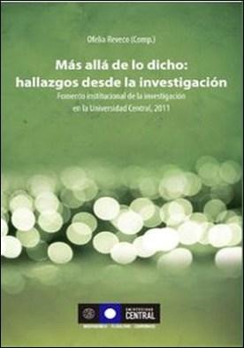 Más allá de lo dicho. Hallazgos desde la investigación II. Fomento institucional de la investigación en la Universidad Central, 2011