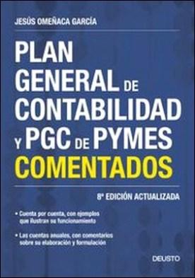 Plan General de Contabilidad y PGC de PYMES comentados. 8ª Edición actualizada