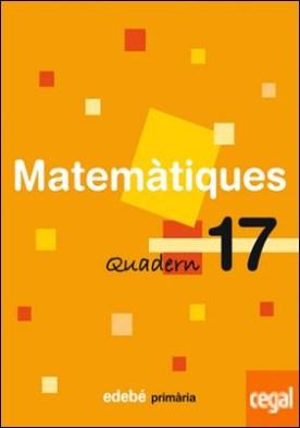 QUADERN 17 MATEMÀTIQUES
