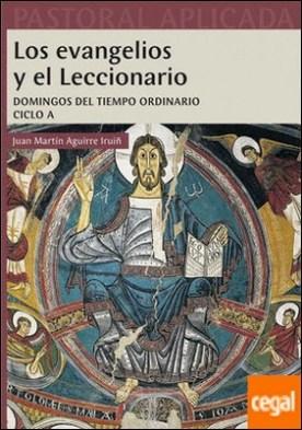Los evangelios y el Leccionario. Ciclo A . Presentación y análisis de los textos evangélicos