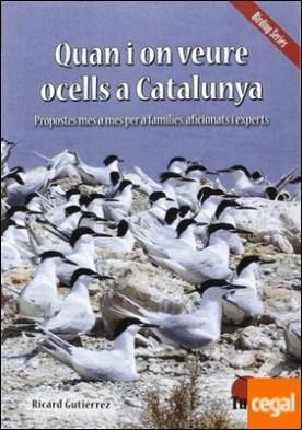 Quan i on veure ocells a Catalunya por Gutierrez, Ricard PDF