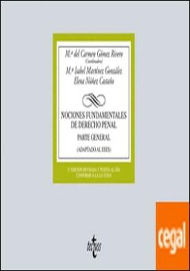 Nociones Fundamentales de Derecho Penal . Parte General. Adaptada a la LO 1/2015, de Reforma del Código Penal
