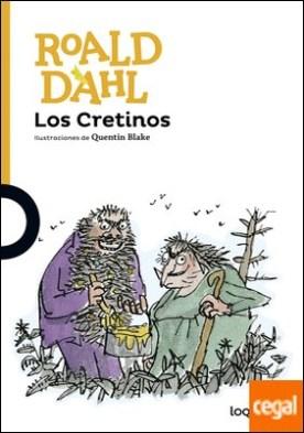 Los Cretinos por Dahl, Roald PDF