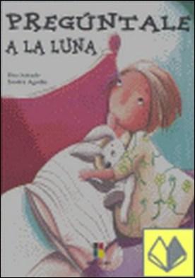 Pregúntale a la luna por Salcedo Palomo, Rita