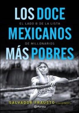 Los doce mexicanos más pobres. El lado B de la lista de millonarios
