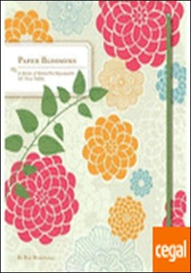 PAPER BLOSSOM . A book beautiful bouquets for the table. Libros pop up