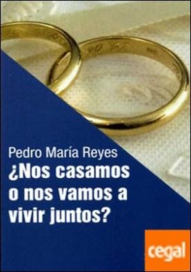 ¿Nos casamos o nos vamos a vivir juntos?