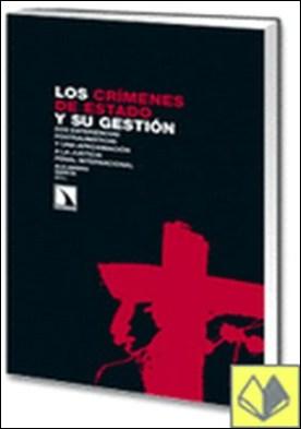 LOS CRÍMENES DE ESTADO Y SU GESTIÓN. . DOS EXPERIENCIAS POSTRAUMÁTICAS Y UNA APROXIMACIÓN A LA JUSTICIA PENAL INTERNACI