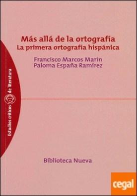 Más allá de la ortografía . La primera ortografía hispánica