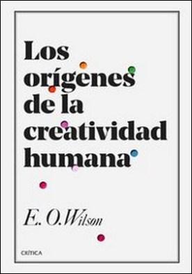Los orígenes de la creatividad humana por Edward O. Wilson PDF