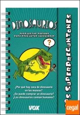 Los superpreguntones / Dinosaurios