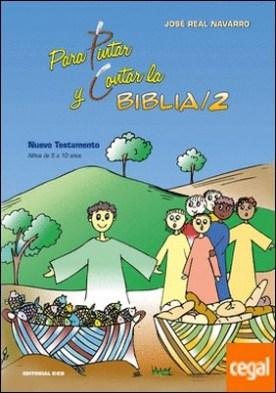 Para pintar y contar la Biblia 2 . Nuevo Testamento (Niños de 5 a 10 años)