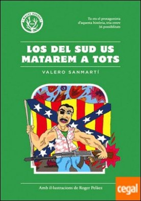Los del sud us matarem a tots por Sanmartí, Valero