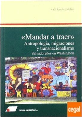 Mandar a traer : antropolog¡a, migraciones y transnacionalismo