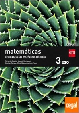 Matemáticas orientadas a las ciencias aplicadas. 3 ESO. Savia