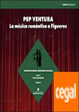 Pep Ventura. La música romàntica a Figueres (CD)
