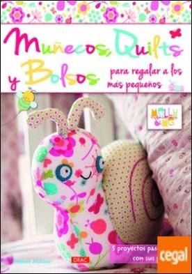 Muñecos Quilts y Bolsos para regalar a los más pequeños . 5 proyectos paso a paso con sus patrones