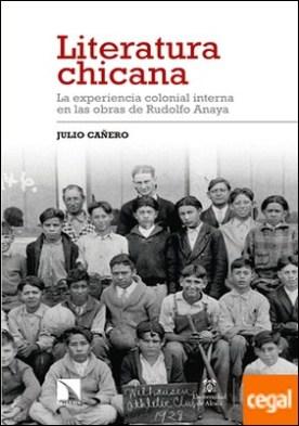 Literatura chicana . La realidad colonial chicana a través de la narrativa de Rudolfo Anaya