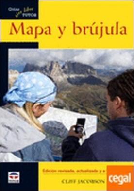 MAPA Y BRÚJULA. GUÍAS TUTOR AIRE LIBRE . EDICION REVISADA ACTUALIZADA Y A TODO COLOR
