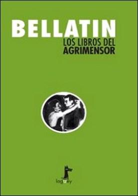 Los libros del agrimensor por Mario Bellatin PDF