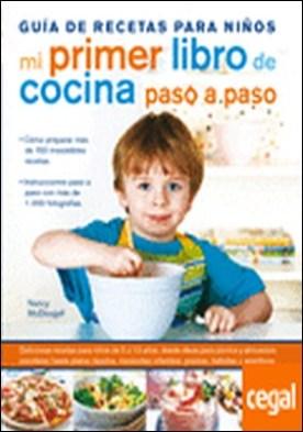 Mi Primer Libro de Cocina Paso a Paso . Guía de Recetas para Niños