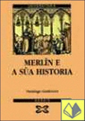 Merlín e a súa historia