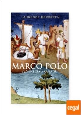 Marco Polo . De Venecia a Xanadú