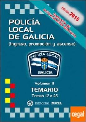 POLICÍA LOCAL DE GALICIA VOLUMEN II 2 TEMARIO TEMAS 12 A 25 EDICION 2015