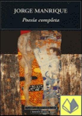 Poesía Completa. Coplas a la muerte de mi padre por Manrique, Jorge