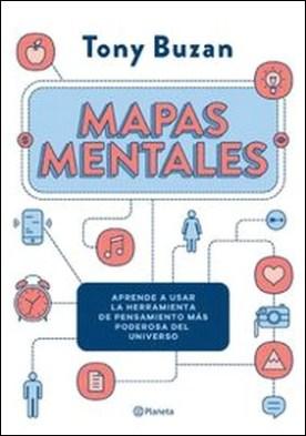 Mapas mentales. Aprende a usar la herramienta de pensamiento más poderosa del universo