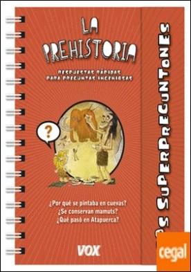 Los superpreguntones / La prehistoria