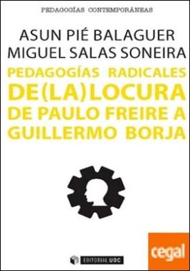 Pedagogías radicales de (la) locura . De Paulo Freire a Guillermo Borja
