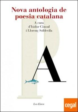 Nova antologia de poesia catalana . A cura d�Isidorr Cònsul i Llorenç Soldevila