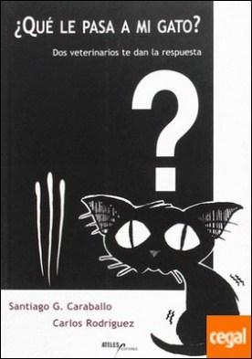 ¿Qué le pasa a mi gato? por García Caraballo, Santiago