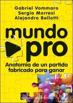 Mundo pro por Alejandro Nicolás Bellotti, Gabriel Alejandro Vommaro, Sergio Daniel Morresi