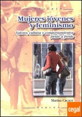Mujeres jóvenes y feminismo . Valores, cultura y comportamiento frente a frente