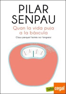 Quan la vida puja a la bàscula por Senpau Jove, Maria Pilar PDF