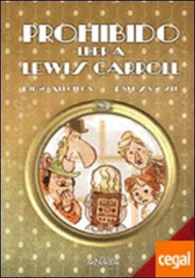 Prohibido leer a Lewis Carroll . Premio Lazarillo 2012