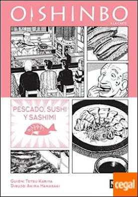 OISHINBO A LA CARTE 4 . Pescado, sushi y sashimi
